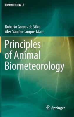 Principles of Animal Biometeorology - Biometeorology 2 (Hardback)