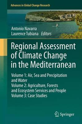 Regional Assessment of Climate Change in the Mediterranean: Volume 1, Volume 2, and Volume 3 - Advances in Global Change Research 53 (Hardback)