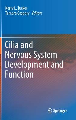 Cilia and Nervous System Development and Function (Hardback)