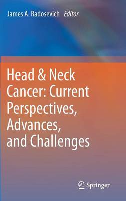 Head & Neck Cancer: Current Perspectives, Advances, and Challenges (Hardback)