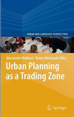 Urban Planning as a Trading Zone - Urban and Landscape Perspectives 13 (Hardback)