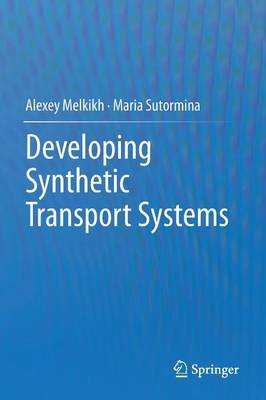 Developing Synthetic Transport Systems (Paperback)