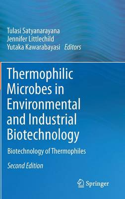Thermophilic Microbes in Environmental and Industrial Biotechnology: Biotechnology of Thermophiles (Hardback)