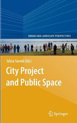 City Project and Public Space - Urban and Landscape Perspectives 14 (Hardback)