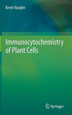 Immunocytochemistry of Plant Cells (Hardback)