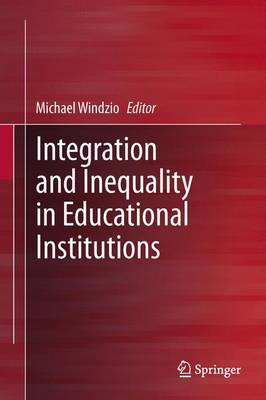 Integration and Inequality in Educational Institutions (Hardback)