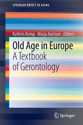 Old Age In Europe: A Textbook of Gerontology - SpringerBriefs in Aging (Paperback)