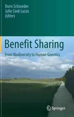 Benefit Sharing: From Biodiversity to Human Genetics (Hardback)