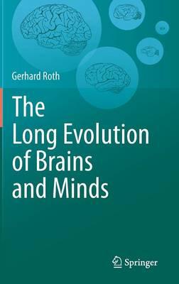 The Long Evolution of Brains and Minds (Hardback)