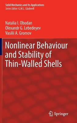 Nonlinear Behaviour and Stability of Thin-Walled Shells - Solid Mechanics and Its Applications 199 (Hardback)