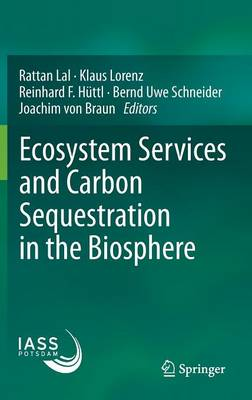 Ecosystem Services and Carbon Sequestration in the Biosphere (Hardback)
