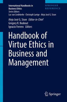 Handbook of Virtue Ethics in Business and Management - International Handbooks in Business Ethics