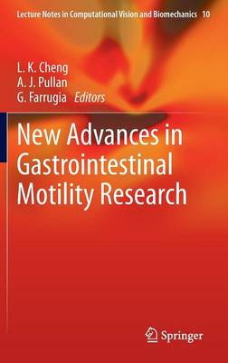 New Advances in Gastrointestinal Motility Research - Lecture Notes in Computational Vision and Biomechanics 10 (Hardback)