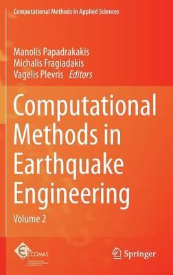 Computational Methods in Earthquake Engineering: Volume 2 - Computational Methods in Applied Sciences 30 (Hardback)