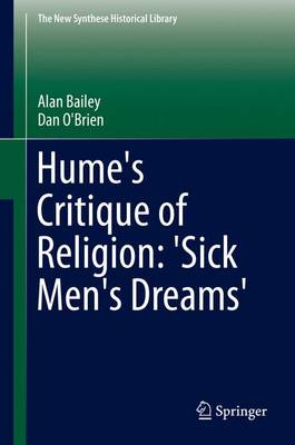 Hume's Critique of Religion: 'Sick Men's Dreams' - The New Synthese Historical Library 72 (Hardback)