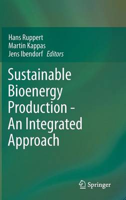 Sustainable Bioenergy Production - An Integrated Approach (Hardback)