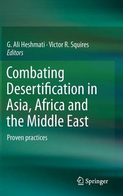 Combating Desertification in Asia, Africa and the Middle East: Proven practices (Hardback)
