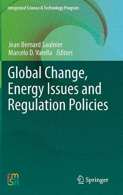 Global Change, Energy Issues and Regulation Policies - Integrated Science & Technology Program 2 (Hardback)