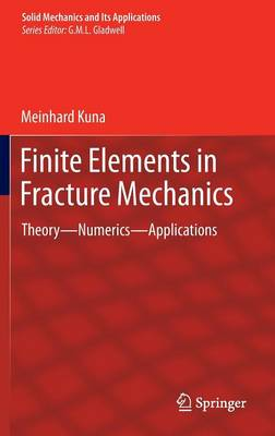 Finite Elements in Fracture Mechanics: Theory - Numerics - Applications - Solid Mechanics and its Applications 201 (Hardback)