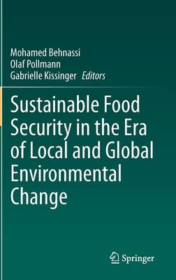 Sustainable Food Security in the Era of Local and Global Environmental Change (Hardback)