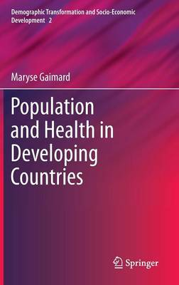 Population and Health in Developing Countries - Demographic Transformation and Socio-Economic Development 2 (Hardback)