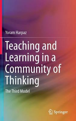 Teaching and Learning in a Community of Thinking: The Third Model (Hardback)