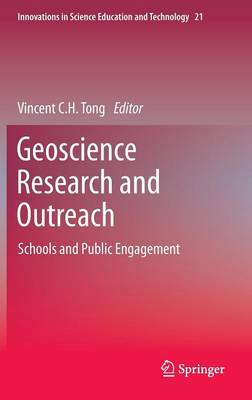 Geoscience Research and Outreach: Schools and Public Engagement - Innovations in Science Education and Technology 21 (Hardback)