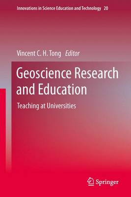 Geoscience Research and Education: Teaching at Universities - Innovations in Science Education and Technology 20 (Hardback)