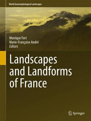 Landscapes and Landforms of France - World Geomorphological Landscapes (Hardback)