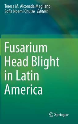 Fusarium Head Blight in Latin America (Hardback)