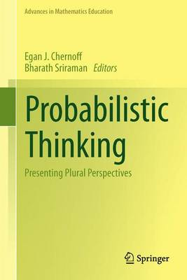 Probabilistic Thinking: Presenting Plural Perspectives - Advances in Mathematics Education (Hardback)
