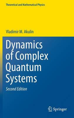Dynamics of Complex Quantum Systems - Theoretical and Mathematical Physics (Hardback)