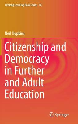Citizenship and Democracy in Further and Adult Education - Lifelong Learning Book Series 18 (Hardback)