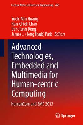 Advanced Technologies, Embedded and Multimedia for Human-centric Computing: HumanCom and EMC 2013 - Lecture Notes in Electrical Engineering 260 (Hardback)