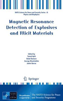 Magnetic Resonance Detection of Explosives and Illicit Materials - NATO Science for Peace and Security Series B: Physics and Biophysics (Hardback)
