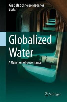 Globalized Water: A Question of Governance (Hardback)