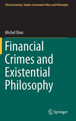 Financial Crimes and Existential Philosophy - Ethical Economy (Hardback)