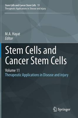 Stem Cells and Cancer Stem Cells, Volume 11: Therapeutic Applications in Disease and injury - Stem Cells and Cancer Stem Cells 11 (Hardback)