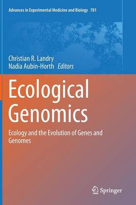 Ecological Genomics: Ecology and the Evolution of Genes and Genomes - Advances in Experimental Medicine and Biology 781 (Hardback)