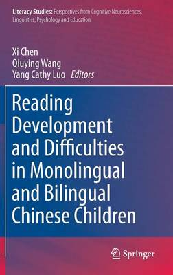 Reading Development and Difficulties in Monolingual and Bilingual Chinese Children - Literacy Studies 8 (Hardback)