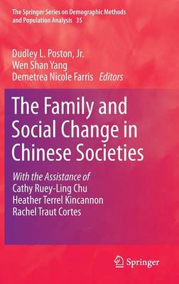 The Family and Social Change in Chinese Societies - The Springer Series on Demographic Methods and Population Analysis 35 (Hardback)