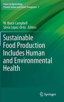 Sustainable Food Production Includes Human and Environmental Health - Issues in Agroecology - Present Status and Future Prospectus 3 (Hardback)