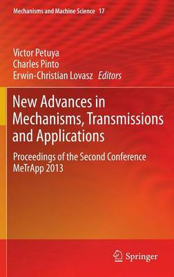 New Advances in Mechanisms, Transmissions and Applications: Proceedings of the Second Conference MeTrApp 2013 - Mechanisms and Machine Science 17 (Hardback)
