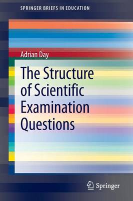 The Structure of Scientific Examination Questions - SpringerBriefs in Education (Paperback)