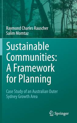 Sustainable Communities: A Framework for Planning: Case Study of an Australian Outer Sydney Growth Area (Hardback)