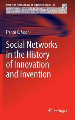 Social Networks in the History of Innovation and Invention - History of Mechanism and Machine Science 22 (Hardback)