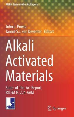 Alkali Activated Materials: State-of-the-Art Report, RILEM TC 224-AAM - RILEM State-of-the-Art Reports 13 (Hardback)