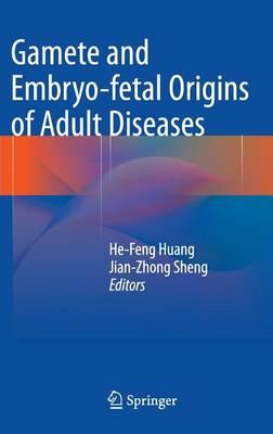 Gamete and Embryo-fetal Origins of Adult Diseases (Hardback)