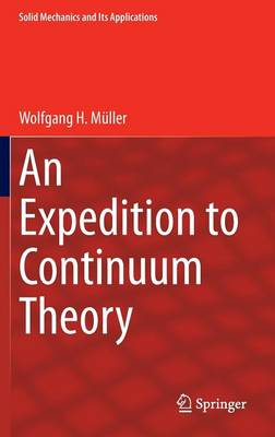 An Expedition to Continuum Theory - Solid Mechanics and Its Applications 210 (Hardback)