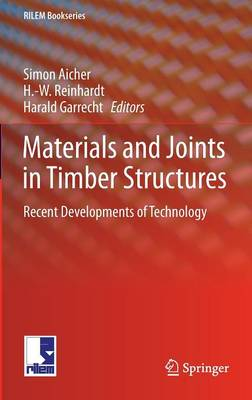 Materials and Joints in Timber Structures: Recent Developments of Technology - RILEM Bookseries 9 (Hardback)